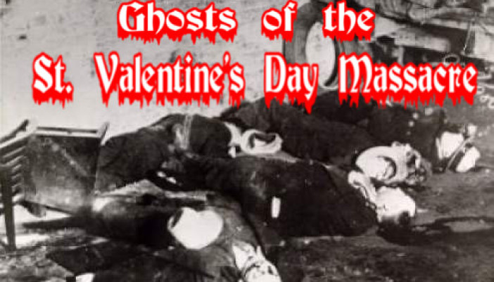 Ghosts Of The St. Valentineu0027s Day Massacre