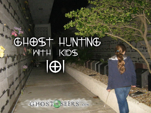 Ghost Hunting with Kids 101