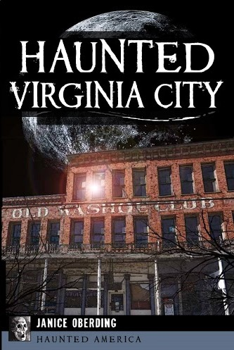 Haunted Virginia City by Janice Oberding. Excellent book!